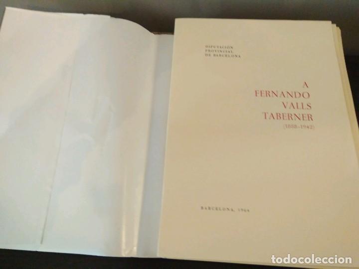 Libros de segunda mano: FRENANDO VALLS TABERNER 1888 - 1942 - DIPUTACION PROVINCIAL DE BARCELONA 1964. - Foto 3 - 135116338