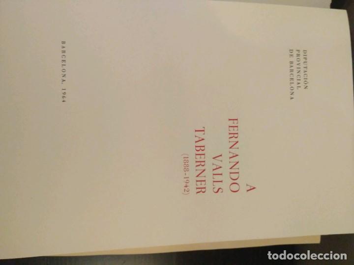 Libros de segunda mano: FRENANDO VALLS TABERNER 1888 - 1942 - DIPUTACION PROVINCIAL DE BARCELONA 1964. - Foto 5 - 135116338