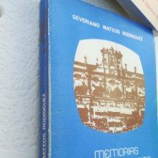 Libros de segunda mano: MEMORIAS DE UN SALMANTINO, SEVERINO MATEOS RODRÍGUEZ. SALAMANCA, 1979.PRIMERA Y SEGUNDA PARTE. Lote 135310370