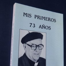Libros de segunda mano: MIS PRIMEROS 73 AÑOS / MOSEN JOSE PASCUAL BENABARRE VIGO / ALER-BENABARRE 1988 / HUESCA. Lote 135608578
