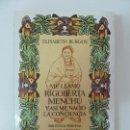 Libros de segunda mano: ME LLAMO RIGOBERTA MENCHÚ Y ASÍ NACIÓ LA CONCIENCIA. ELISABETH BURGOS. Lote 135644491