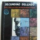 Libros de segunda mano: SECUNDINO DELGADO. VIDA Y OBRA. NACIONALISMO CANARIO. Lote 135655371