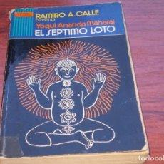 Livros em segunda mão: YOGUI ANANDA MAHARAJ, EL SÉPTIMO LOTO. RAMIRO A. CALLE. EDITORIAL CUNILLERA 1.974, DEFECTOS. Lote 135778338