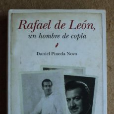 Libros de segunda mano: RAFAEL DE LEÓN, UN HOMBRE DE COPLA. BIOGRAFÍA. PINEDA NOVO (DANIEL) JAÉN, ALMUZARA, 2011.. Lote 194686760