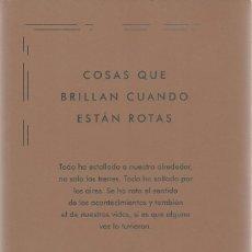 Libros de segunda mano: NURIA LABARI-COSAS QUE BRILLAN CUANDO ESTÁN ROTAS.CÍRCULO DE TIZA.2016.. Lote 136028790