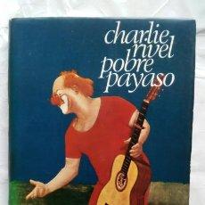 Libros de segunda mano: POBRE PAYASO. CHARLIE RIVEL.. Lote 136077042