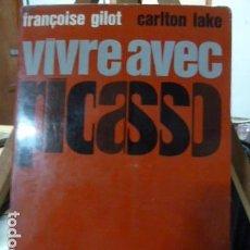 Libros de segunda mano: VIVRE AVEC PICASSO-FRANCOISE GILOT - CARLTON LAKE- EN FRANCES -. Lote 136096646