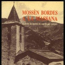 Libros de segunda mano: MOSSÈN BORDES A LA MASSANA - JOAN SOLER I TORNER - 1993. Lote 144142605