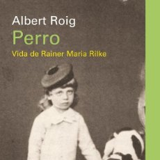 Second hand books - Perro. Vida de Rainer Maria Rilke - Albert Roig - 136275174