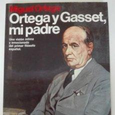 Libros de segunda mano: MIGUEL ORTEGA - ORTEGA Y GASSET, MI PADRE . Lote 136351178