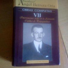 Libros de segunda mano: ANGEL HERRERA ORIA OBRAS COMPLETAS TOMO VII INTERVENCIONES ORALES DE LA ASOCIACION CATOLICA DE PROPA. Lote 136358666