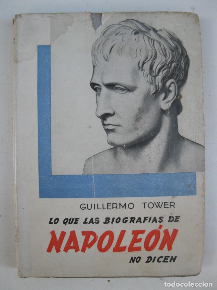LO QUE LAS BIOGRAFÍAS DE NAPOLEÓN NO DICEN - GUILLERMO TOWER - EDICIONES PIA SOCIEDAD DE SAN PABLO. (Libros de Segunda Mano - Biografías)