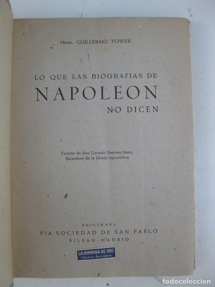 Libros de segunda mano: LO QUE LAS BIOGRAFÍAS DE NAPOLEÓN NO DICEN - GUILLERMO TOWER - EDICIONES PIA SOCIEDAD DE SAN PABLO. - Foto 2 - 136360098