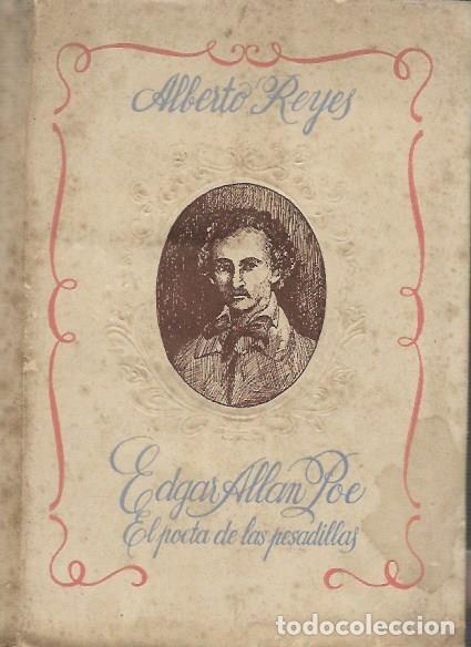 ALBERTO REYES EDGAR ALLAN POE EL POETA DE LAS POESIAS BARCELONA 1943 EDICIONES MEMPHIS (Libros de Segunda Mano - Biografías)