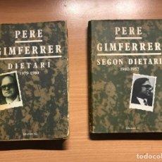 Libros de segunda mano: PERE GIMFERRER: DIETARI 1979-1980 I SEGON DIETARI 1980-1982. Lote 136525974