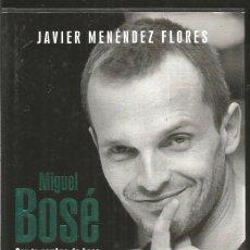 Libros de segunda mano: JAVIER MENENDEZ FLORES. MIGUEL BOSE CON TU NOMBRE DE BESO. PLAZA & JANES. Lote 137159810