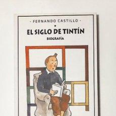 Libros de segunda mano: EL SIGLO DE TINTÍN / BIOGRAFÍA. Lote 137234358