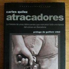 Libros de segunda mano: ATRACADORES / CARLES QUILEZ / EDI. COSSETANIA / 1ª EDICION 2002. Lote 137818902