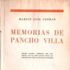 Libros de segunda mano: MARTIN LUIS GUZMAN : MEMORIAS DE PANCHO VILLA (MÉXICO, 1954). Lote 138032362