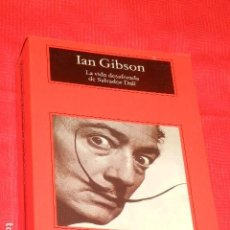 Libros de segunda mano: LA VIDA DESAFORADA DE SALVADOR DALI, DE IAN GIBSON - ANAGRAMA 2003. Lote 138600790