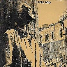 Libros de segunda mano: SERRA I MORET / PERE FOIX. MÉXICO : ED. MEXICANOS REUNIDOS, 1967. ED. CATALANA. 21X15CM. 340 P.. Lote 138640342