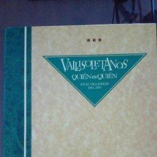 Libros de segunda mano: VALLISOLETANOS.-QUIEN ES QUIEN EN EL VALLADOLID DEL 2.000. Lote 138669146