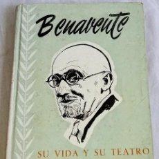 Libros de segunda mano: BENAVENTE SU VIDA Y SU TEATRO PORTENTOSO; ANTONIO GUARDIOLA - EDICIONES ESPEJO, PRIMERA EDICIÓN 1954. Lote 138801134