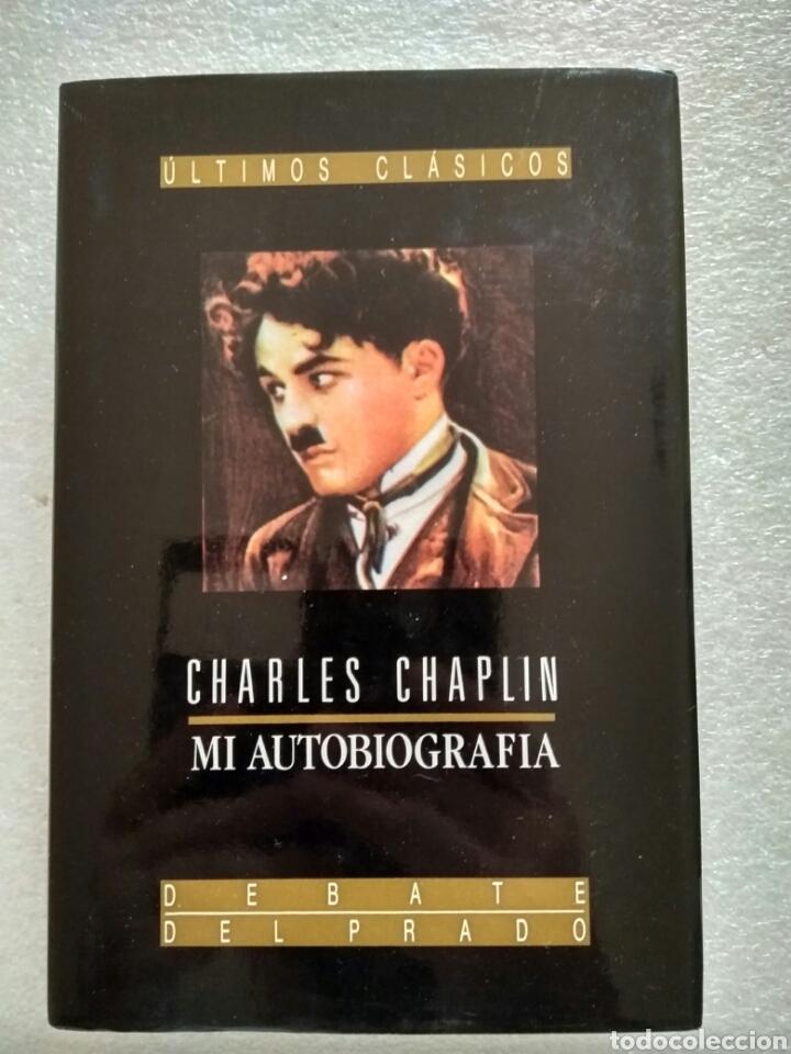 CHARLES CHAPLIN, MI AUTOBIOGRAFÍA. ULTIMOS CLÁSICOS (Libros de Segunda Mano - Biografías)