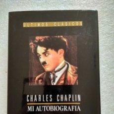 Libros de segunda mano: CHARLES CHAPLIN, MI AUTOBIOGRAFÍA. ULTIMOS CLÁSICOS. Lote 139171098