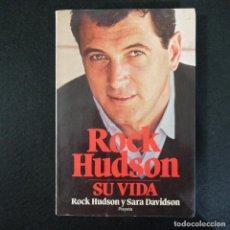 Libros de segunda mano: ROCK HUDSON SU VIDA - ROCK HUDSON Y SARA DAVIDSON - PLANETA - 1987. Lote 139430966