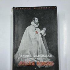 Libros de segunda mano: ANTONIO MARICHALAR. MARQUÉS DE MONTESA. JULIÁN ROMERO. GRANDES BIOGRAFIAS ESPASA-CALPE. TDK167. Lote 139525370