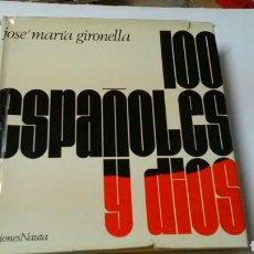 Libros de segunda mano: 100 ESPAÑOLES Y DIOS .JOSÉ MARÍA GIRONELLA ED.NAUTA .. Lote 139891464