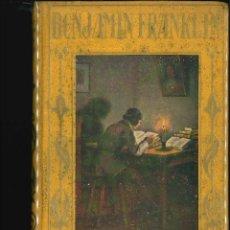 Libros de segunda mano: BENJAMIN FRANKLIN 1945. Lote 139939342