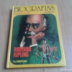 Libros de segunda mano: RUDYARD KIPLING -- M. HISPANO -- PREMIOS NOBEL -- COLECCIÓN BIOGRAFÍAS Nº 4 -- HISMA, 1976. Lote 139950442