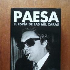 Libros de segunda mano: PAESA EL ESPIA DE LAS MIL CARAS, MANUEL CERDAN, PLAZA & JANES, 2006. Lote 140118398