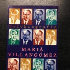 Libros de segunda mano: MARIA VILLANGOMEZ, FOTOBIOGRAFIA, AMENGUAL, FRANCESC I SERRA, JEAN, 1995. Lote 140425674