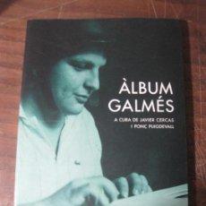 Libros de segunda mano: ALBUM GALMES - JAVIER CERCAS, PONÇ PUIGDEVALL. Lote 140671954