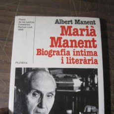 Libros de segunda mano: ALBERT MANENT - MARIÀ MANENT. BIOGRAFIA INTIMA I LITERARIA. Lote 140673134