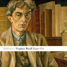 Libros de segunda mano: ROGER FRY (2015) - VIRGINIA WOOLF - ISBN: 9788426401731. Lote 140685658