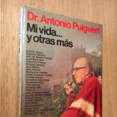 Libros de segunda mano: MI VIDA... Y OTRAS MAS. ANTONIO PUIGVERT. 1981. Lote 140696390