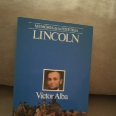 Libros de segunda mano: VÍCTOR ALBA - LINCOLN - PLANETA 1989. Lote 140718837