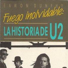 Libros de segunda mano: EAMON DUNPHY-FUEGO INOLVIDABLE:LA HISTORIA DE U2.ULTRAMAR EDITORES.1988.. Lote 140787814