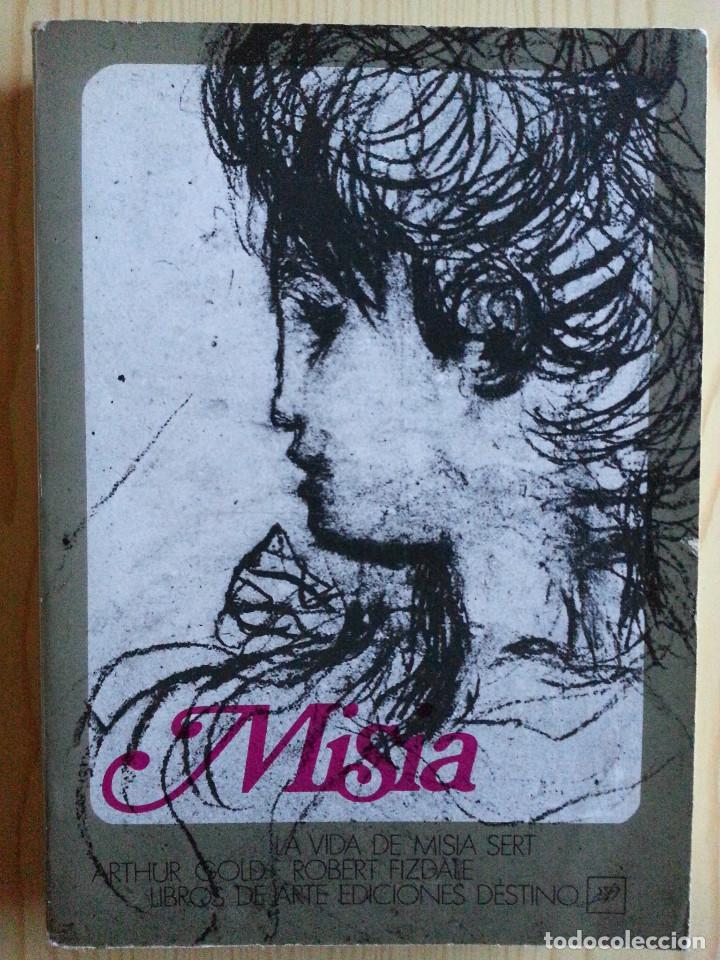 MISIA. LA VIDA DE MISIA SERT - ARTHUR GOLD / ROBERT FIZDALE - 1ª EDICIÓN, DESTINO, 1985 (Libros de Segunda Mano - Biografías)