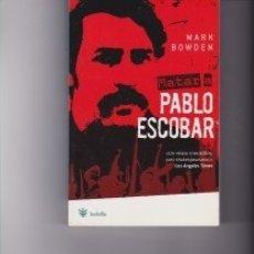 Libros de segunda mano: MATAR A PABLO ESCOBAR. Lote 140940234