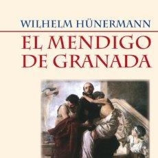 Libros de segunda mano: EL MENDIGO DE GRANADA - VIDA DE SAN JUAN DE DIOS - WILHELM HÜNERMANN. Lote 141173322