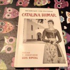 Libros de segunda mano: IMPECABLE Y NUEVO LIBRO CATALINA HOMAR ARCHIDUQUE LUIS SALVADOR PALMA DE MALLORCA 1993. Lote 152958537
