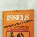 Libros de segunda mano: ISSELS BIOGRAFÍA DE UN MÉDICO. Lote 141262229