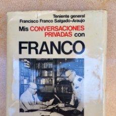Libros de segunda mano: MIS CONVERSACIONES PRIVADAS CON FRANCO. TENIENTE GENERAL FRANCISCO FRANCO SALGADO-ARAUJO. Lote 141632706
