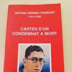 Libros de segunda mano: ANTONIO FARRER TRAMUNT, CARTES D' UN CONDEMNAT A MORT 1913, 1939. Lote 142219894