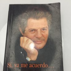 Libros de segunda mano: LIBRO SÍ, YA ME ACUERDO...MARCELLO MASTROIANNI. Lote 142466242